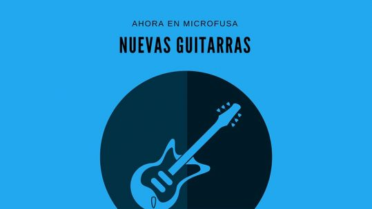 Ahora en microFusa nuevas guitarras