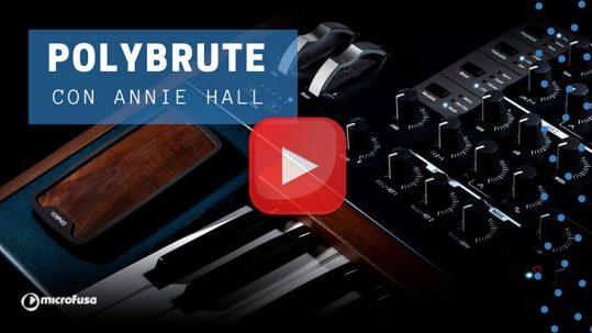 Revive la presentación del PolyBrute con Annie Hall